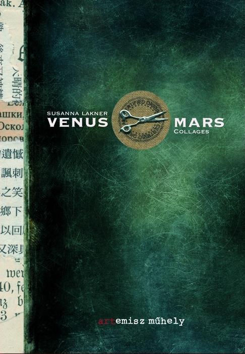 Susanna Lakner: Venus & Mars (Atremisz Műhely, 2013)
