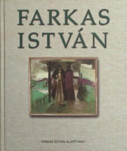 A Farkas István-nagymonográfia 2002-es kiadásának címlapja