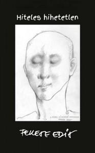 Fekete Edit: Hiteles hihetetlen - a 2014-es kiállítások katalógusa